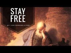 Stay Free #21 | God Promises A Cure