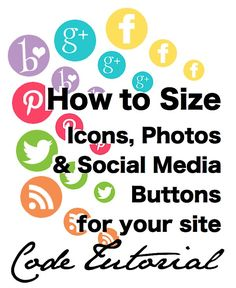 How to Size Social Media Buttons and Photos on your Blog