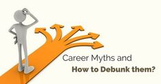 Top #career #myths and #how to #debunk them.