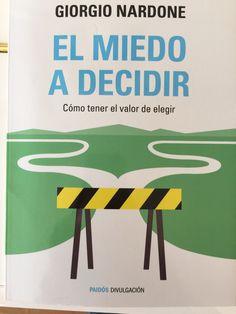 Siempre las dudas en tomar decisiones son constantes en nuestras vidas. Libro muy recomendable