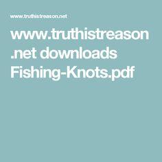 www.truthistreason.net downloads Fishing-Knots.pdf