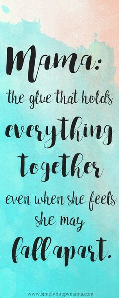 Mama: The glue that hold everything together