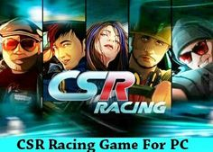 CSR Racing Android Game for PC  Download CSR Racing Game for PC – Instal and Play CSR Racing on Windows Computer or MAC PC : More often than not we find that in case of racing game, the main reason that attracts us towards it is the fact that it allows us to drive the way we want to. The speed and the roads are exclusively... http://freenetdownload.com/csr-racing-android-game-for-pc/
