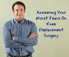 Answering your worst fears on Knee Replacement Surgery Knee Replacement Recovery, Knee Replacement Surgery, Joint Replacement, Knee Arthritis, Knee Surgery Recovery, Knee Problem, Knee Exercises, Bad Knees