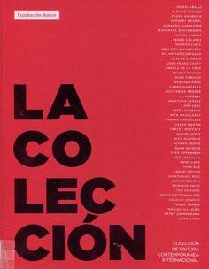 La colección : colección de pintura contemporánea internacional Fundación Barrié : [exposición] / [textos, David Barro, María de Corral]