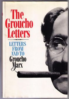 The Groucho Letters, including correspondence to and from T.S. Eliot, E.B. White, James Thurber, comic writer S.J. Perelman, Irving Berlin, President  Truman, Howard Hughes and many other luminaries.