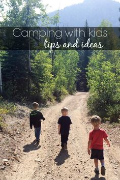 Camping with kids CAN be fun.  Some tips and ideas to make camping with kids easier and more enjoyable.