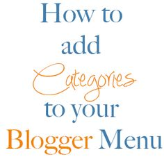 Adding Categories to your Tabbed Menu in Blogger | So You Wanna Be a Blogger?
