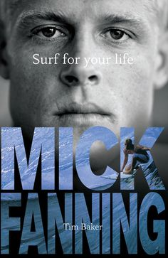 Surf for Your Life  MICK FANNING