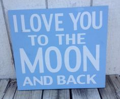 Painted Wooden Sign  I Love You To The Moon by harlowjanedesigns, $48.00 www.harlowjane.com