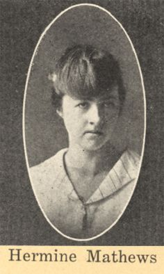""" I don't like how she did my bangs""!    (Hermine Mathews  Brookings High School 1918)"