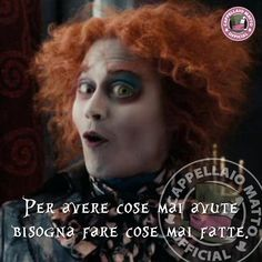 The Mad Hatter themadhatter mad felicidad realitylife Words Quotes, Life Quotes, Andrea Camilleri, Jonny Deep, Italian Quotes, Something To Remember, Arte Disney, Lewis Carroll, Disney Films