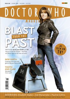 The issue of Doctor Who Magazine was current from 27 April through 24 May It mainly featured the coveted return of Elisabeth Sladen as Sarah Jane Smith and John Leeson as in the episode School Reunion. Sarah Jane Smith, Doctor Who Magazine, Doctor Who Companions, Eleventh Doctor, 4th Doctor, New Earth, Peter Capaldi, Tv Episodes, Dr Who