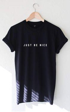 Just Be Nice Tee
