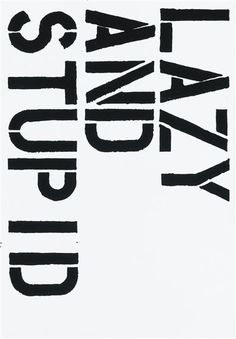 LAZY AND STUPID Christopher Wool, 1992