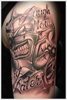 mask tattoos laugh now cry later - Pesquisa Google