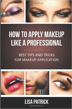 How to Apply Makeup in 10 Easy Steps   Makeup, Hair and beauty and ...