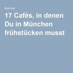 17 Cafés, in denen Du in München frühstücken musst Munich Germany, Most Favorite, Bavaria, Germany Travel, Hinata, Places To Eat, The Good Place, Beautiful Places, Food And Drink