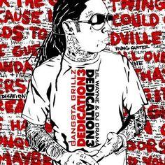 Lil Wayne. Dedication 3. One of my favorite mixtapes ever!