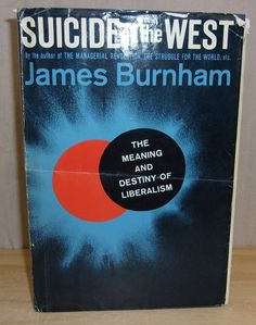 1964 James Burnham SIGNED ~ Suicide of the West First Edition Printing John Day