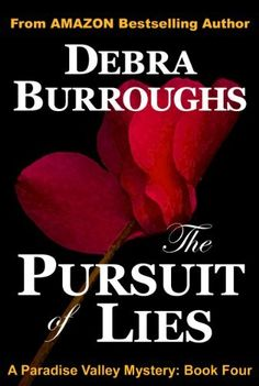 The Pursuit of Lies, A Romantic Suspense Novel (Book #4, Paradise Valley Mysteries) by Debra Burroughs, http://www.amazon.com/dp/B00BJ5ZWYE/ref=cm_sw_r_pi_dp_zukSrb16J5SQ7