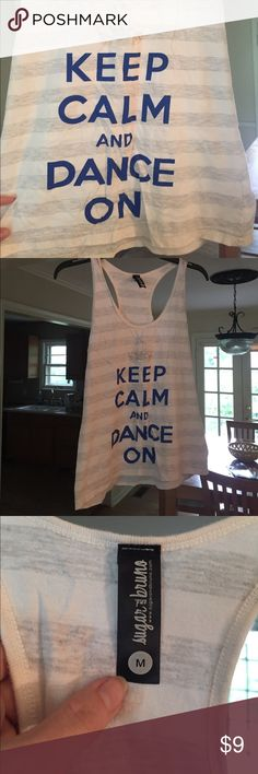 Keep Calm and Dance On racerback tank This is a cute summer fun tank! It has grey and white stripes with blue lettering. It's wrinkled from being folded. Small stain (seen in picture). Gently worn, good condition. Sugar and Bruno Tops Tank Tops