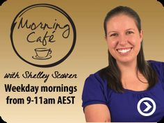 Morning Cafe with Shelley 9-11am AEST - www.vision.org.au