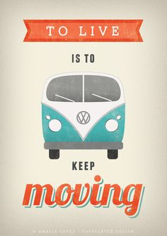 To live is to keep moving print VW camper van print VW poster Typography poster…