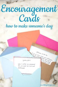 Encouragement Cards (Plus a Free Printable!) - how to make someone's day - a simple gift for Valentine's or just because! @littlegirldesigns.com