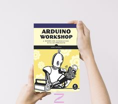Arduino workshop: a hands-on introduction with 65 projects By John Boxall PDF Artificial Intelligence, Machine Learning, Arduino, Workshop, Projects, Log Projects, Atelier