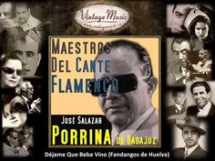 Porrina de Badajoz - Déjame Que Beba Vino (Fandangos de Huelva) (Flamenc...