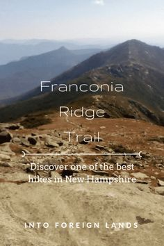 Franconia Ridge Trail: One of the Best Hikes in New Hampshire – Into Foreign Lands Hiking Club, Hiking Tips, Backpacking Tips, Franconia Ridge, Weekend Humor, Manchester New, New England Travel, Donia, Us Road Trip