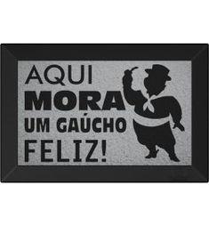 Tapete Capacho Aqui Mora um Gaucho Feliz Prata faf2079f802