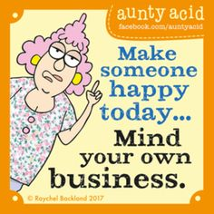 Aunty Acid for 7/31/2017