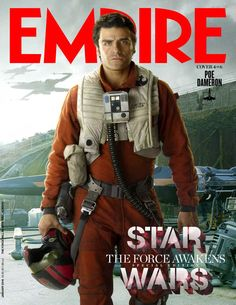 Empire Magazine: Star Wars: The Force Awakens covers - Oscar Isaac as Poe Dameron. Oscar Isaac, Star Wars Holonet, Film Star Wars, Max Von Sydow, Peter Mayhew, Mark Hamill, Harrison Ford, Carrie Fisher, Luke Skywalker