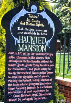 For six years, a clever sign at the gate recruited ghosts to move into the Haunted Mansion. For the first three years, if anyone asked when it would open, the answer was that Walt Disney was out collecting ghosts.