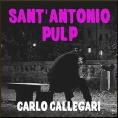 Sant'Antonio Pulp, di Carlo Callegari #padova #santantonio #sugarpulp