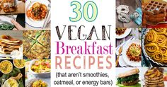 30 Vegan Breakfast Recipes (that aren't smoothies, oatmeal, or energy bars). Everything from french toast, to tofu scrambles, to breakfast sandwiches...