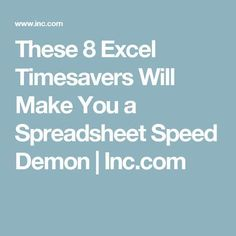 These 8 Excel Timesavers Will Make You a Spreadsheet Speed Demon | Inc.com #FinanceExcel