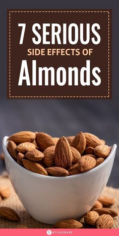 7 Side Effects of Eating Too Many Almonds #almonds #sideeffects #health #wellness #healthcare