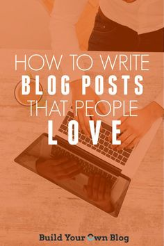 Writing Blogs in 2015 that People Love to Read, Respond & Retweet | Build Your Own Blog