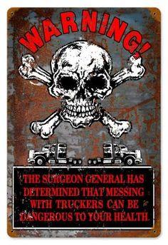 Vintage Warning Truckers Metal Sign