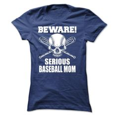 Beware Serious Baseball Mom T-Shirt