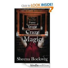 Funny Tragic Crazy Magic  Sheena Boekweg $0.99 or #free with Prime #books