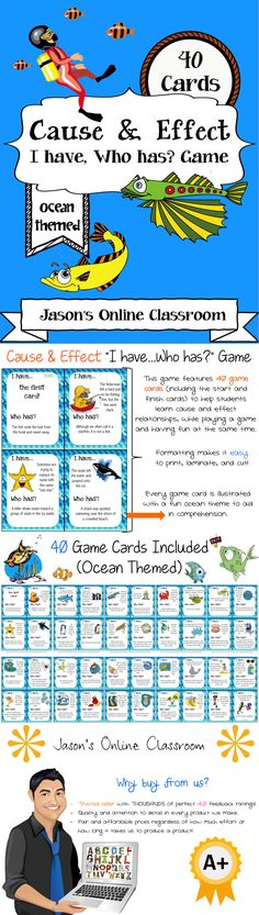 Cause and Effect I Have, Who Has Game (Ocean Themed) - This ocean themed cause and effect game is big enough to be used as a class but can also be used for small group, centers, morning warm-up, etc. The cards are intended to help students learn cause and effect relationships. There are a total of 40 ocean themed cause and effect cards included in this resource. $