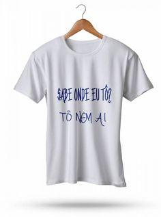 Camisetas Diversos Modelos - Tô nem aí MO8898