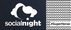 Socialnight quiere ser #SuperHeroe