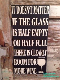 It Doesn't Matter If The Glass Is Half Empty door DropALineDesigns