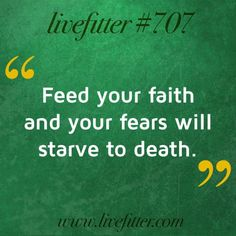 For the hard days, when all seems bleak - and hope is a distant dream. Feed your Faith. #faith #inspiration #livefitter