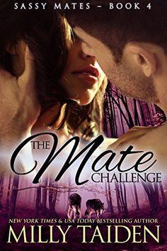 The Mate Challenge (BBW Paranormal Shape Shifter Romance) (Sassy Mates Book 4), http://www.amazon.com/dp/B00PCPO7Y8/ref=cm_sw_r_pi_awdm_Z-gTub0X0GY1B